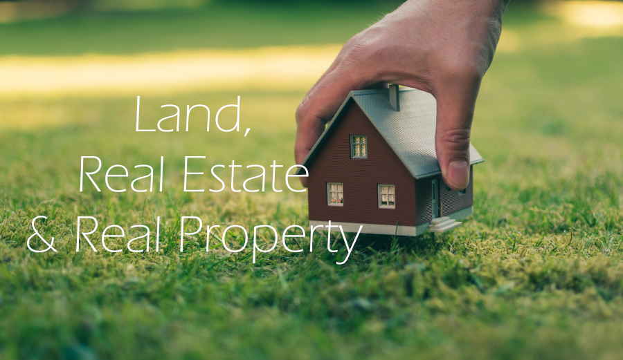 Land, Real Estate, Real Property